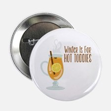 """WiNteR Is FoR HOT TODDIES 2.25"""" Button"""
