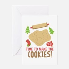 TIME TO MAKE THE COOKIES! Greeting Cards