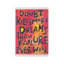 Doubt Kills Dreams Rectangle Magnet