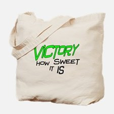 Victory How Sweet It Is Tote Bag