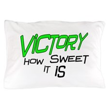 Victory How Sweet It Is Pillow Case