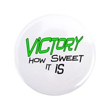 """Victory How Sweet It Is 3.5"""" Button"""
