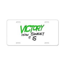 Victory How Sweet It Is Aluminum License Plate