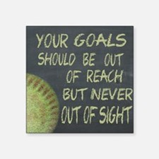 "Your Goals Fastpitch Softba Square Sticker 3"" x 3"""
