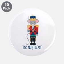 "The Nutcracker 3.5"" Button (10 pack)"