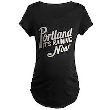 Portland is Raining Now T-Shirt