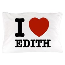 I love Edith Pillow Case