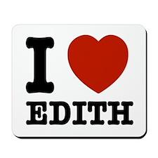 I love Edith Mousepad