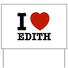 I love Edith Yard Sign