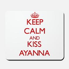 Keep Calm and Kiss Ayanna Mousepad