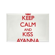 Keep Calm and Kiss Ayanna Magnets