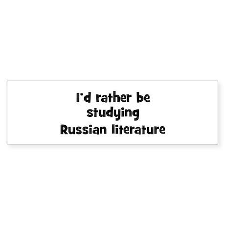 Study Russian literature Bumper Sticker