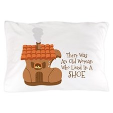 There Was An Old Woman Who Lived In A Shoe Pillow