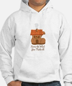 Home Is What You Make It Hoodie