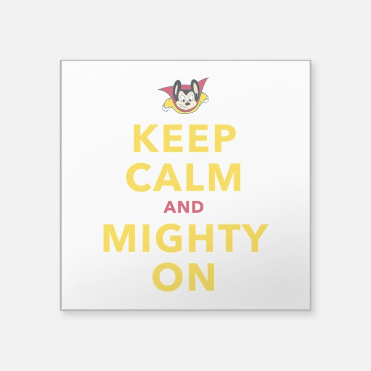 Keep Calm and Mighty On Sticker