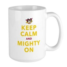 Keep Calm and Mighty On Mugs