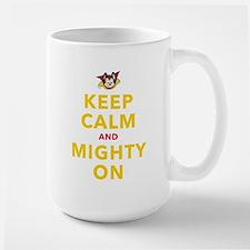 Keep Calm and Mighty On Mugs