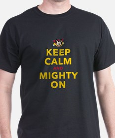 Keep Calm and Mighty On T-Shirt