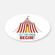 Let The Show Begin! Oval Car Magnet