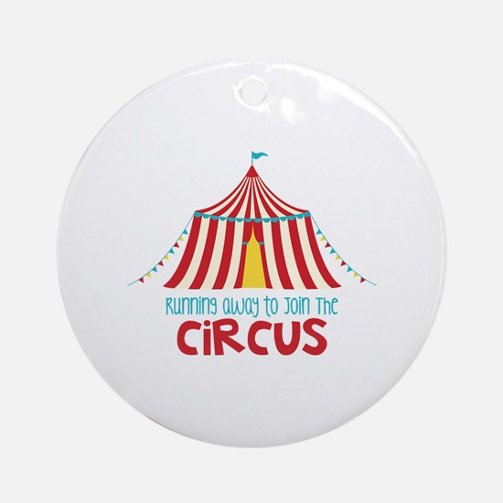 Running Away To Join The Circus Ornament (Round)