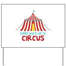 Running Away To Join The Circus Yard Sign
