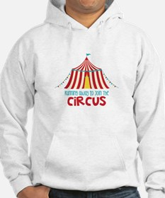 Running Away To Join The Circus Hoodie