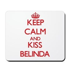 Keep Calm and Kiss Belinda Mousepad