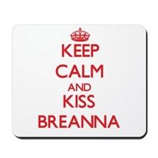 Keep Calm and Kiss Breanna Mousepad