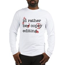 Id rather be copy-editing. Long Sleeve T-Shirt