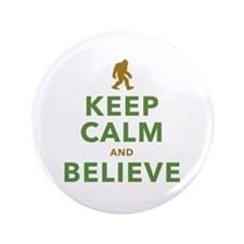 """Keep Calm and Believe 3.5"""" Button"""
