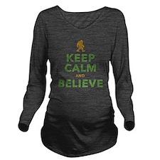 Keep Calm and Believe Long Sleeve Maternity T-Shir