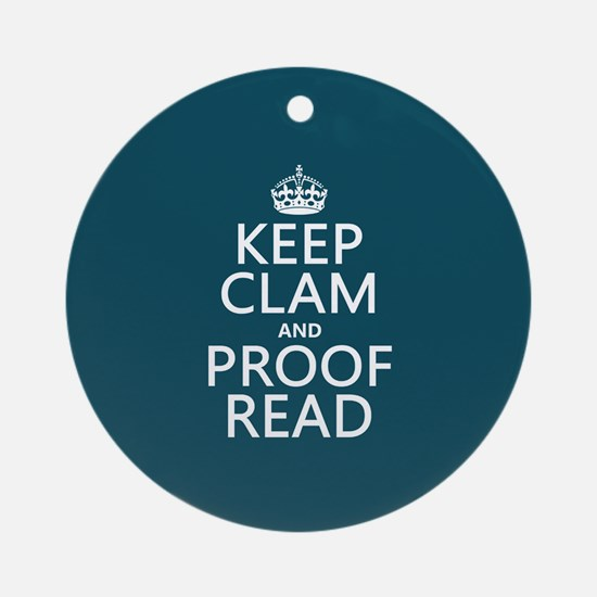 Keep Calm and Proof Read (clam) Ornament (Round)