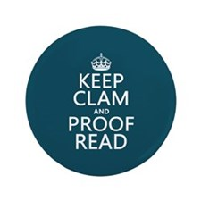 "Keep Calm and Proof Read (clam) 3.5"" Button"