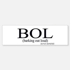 Dog Saying BOL Bumper Bumper Bumper Sticker