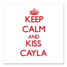 "Keep Calm and Kiss Cayla Square Car Magnet 3"" x 3"""