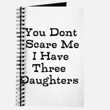 You Dont Scare Me I Have Three Daughters Journal