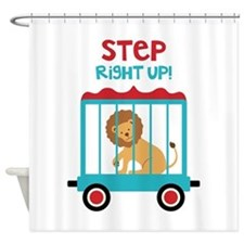 Step Right Up! Shower Curtain