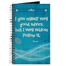 I Give Myself Very Good Advice Journal