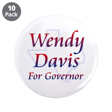 "Wendy Davis For Governor 3.5 3.5"" Button (10 Pack)"