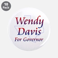 """Wendy Davis For Governor 3.5 3.5"""" Button (10 Pack)"""