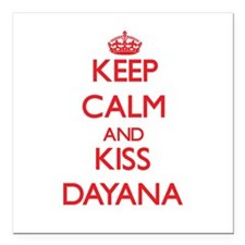 "Keep Calm and Kiss Dayana Square Car Magnet 3"" x 3"