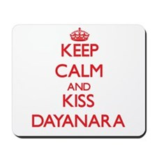Keep Calm and Kiss Dayanara Mousepad