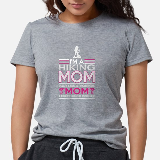 Im Hiking Mom Like Normal Mom Except Coole T-Shirt