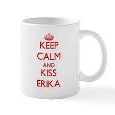 Keep Calm and Kiss Erika Mugs