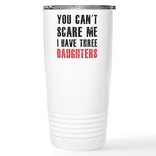 I have three daughters Travel Mug
