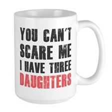 I have three daughters Mugs