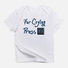 For Crying Press F1 Infant T-Shirt
