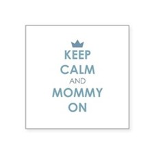 Keep Calm and Mommy On Blue Sticker