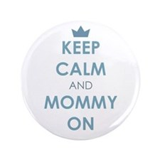 "Keep Calm and Mommy On Blue 3.5"" Button"