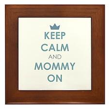 Keep Calm and Mommy On Blue Framed Tile